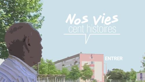 Web doc Nos vies cent histoires